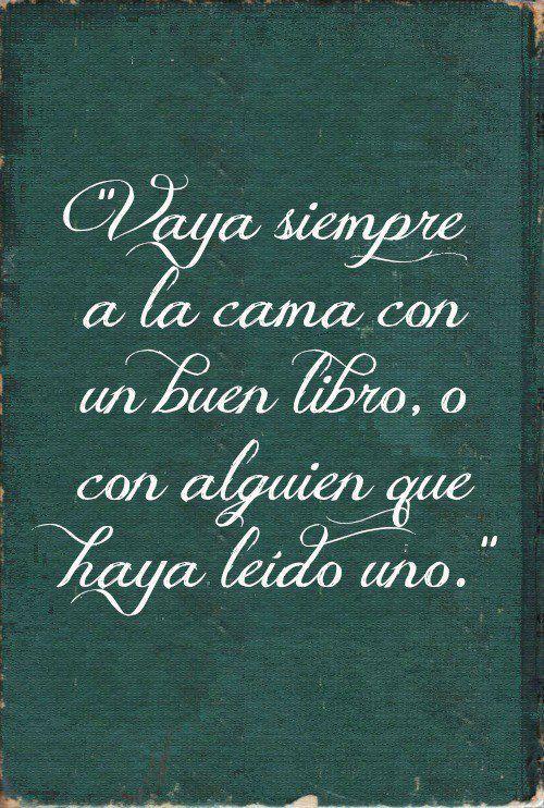 """""""Vaya siempre a la cama con un buen libro, o con alguien que haya leído uno."""" #Citas #Frases @Candidman"""