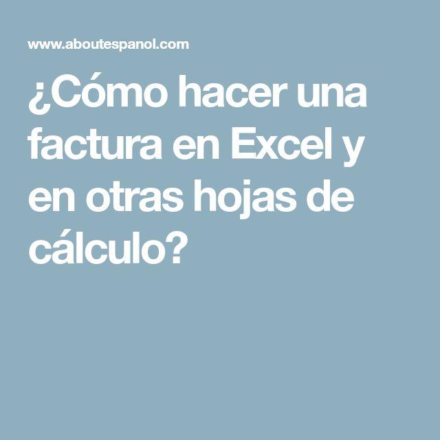 ¿Cómo hacer una factura en Excel y en otras hojas de cálculo?