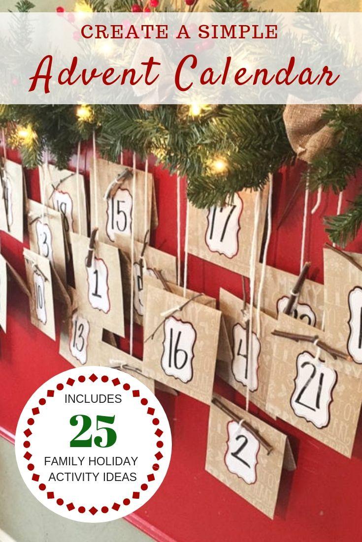 A Simple Advent Calendar With 25 Family Advent Calendar Ideas Crafts Christmasdecor Christmas Activities For Kids Christmas Activities Fun Christmas Crafts