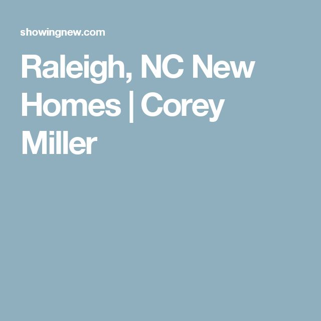 Raleigh, NC New Homes | Corey Miller
