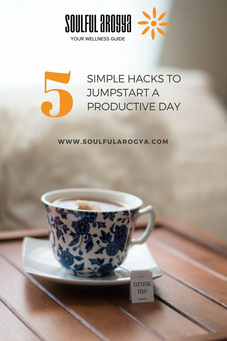 5 Simple Hacks to Jumpstart a Productive Day #MondayMotivation