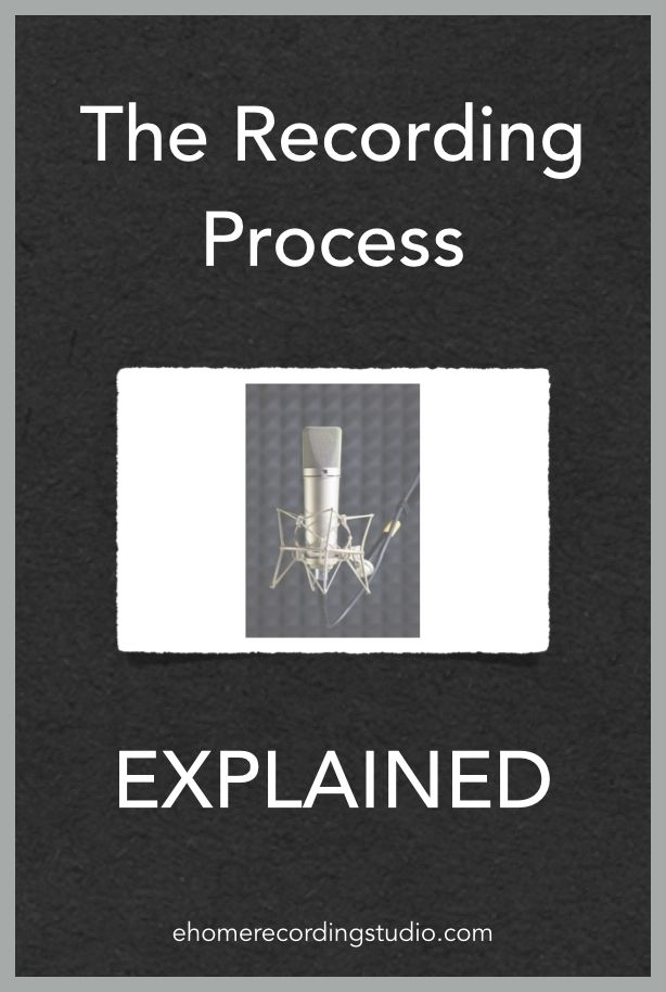 The Recording Process EXPLAINED http://ehomerecordingstudio.com/audio-music-recording/