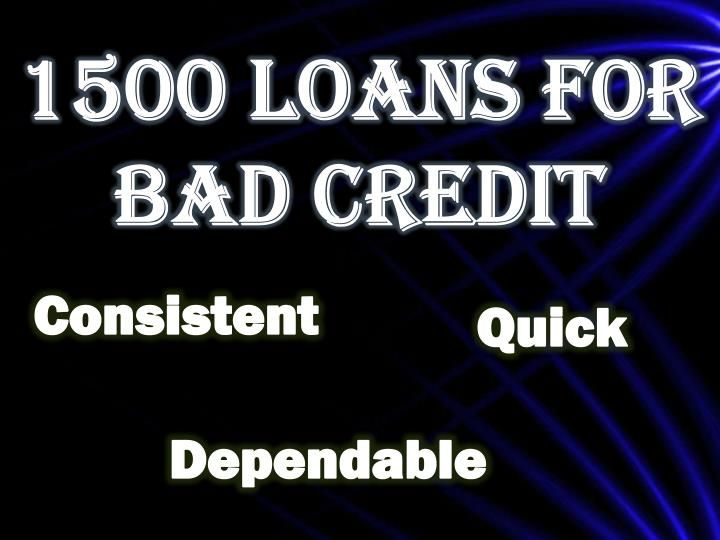 1500 Loans For Bad Credit: Beat Your Temporary Financial Issues Instantly
