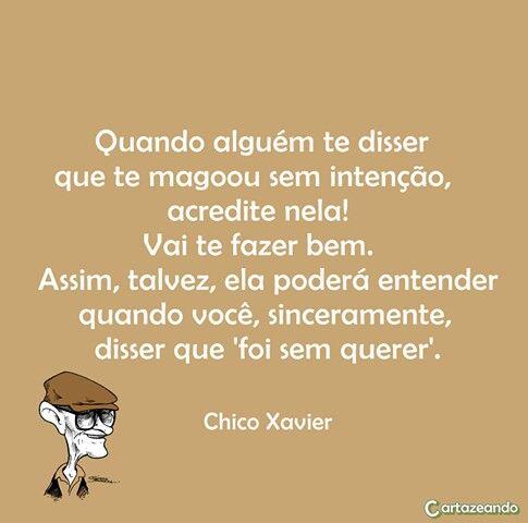De mais. !! >>> Chico Xavier.