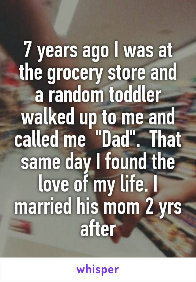 7 years ago I was at the grocery store and a random toddler walked up to me and…