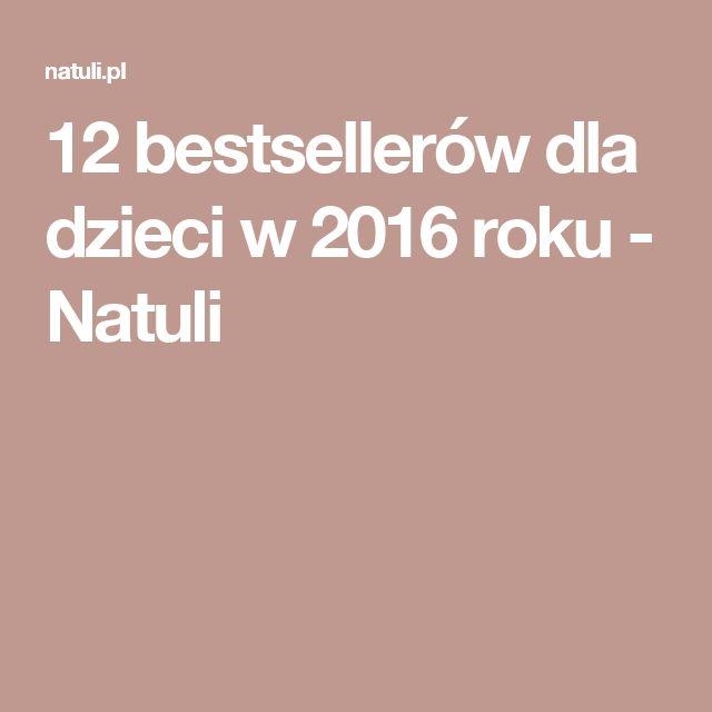 12 bestsellerów dla dzieci w 2016 roku - Natuli