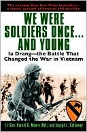 We Were Soldiers Once ....and Young: Ia Drang - the Battle that Changed the War in Vietnam
