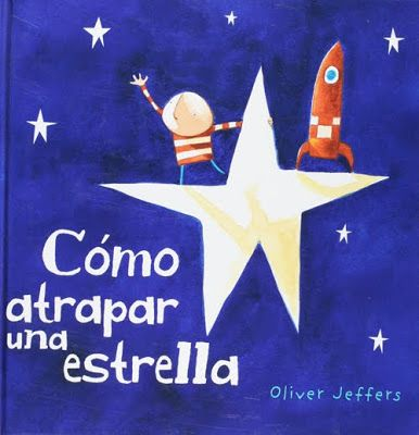31 Days of Spanish Books for Kids-Como Atrapar una Estrella by Oliver Jeffers