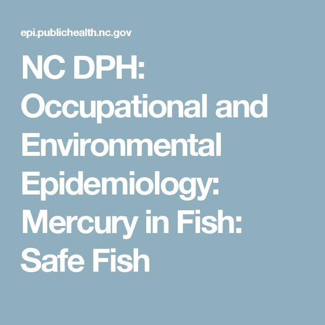 NC DPH: Occupational and Environmental Epidemiology: Mercury in Fish: Safe Fish