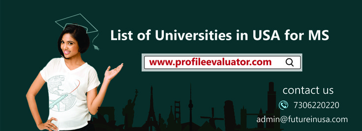 How get List of Universities in USA for MS and MS universities evaluation status and all details find here.http://www.profileevaluator.com/