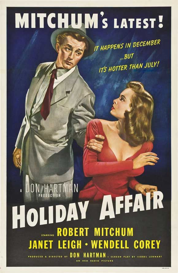 'Holiday Affair'~ Robert Mitchum and Janet Leigh 1949...I loved this and loved the remake~