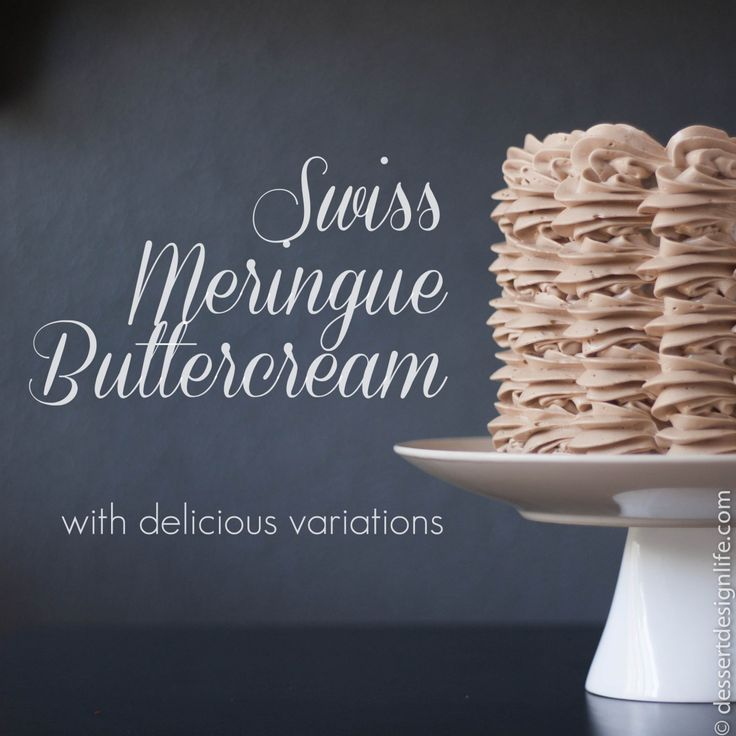 Swiss Meringue Buttercream Tutorial with Step by Step Pictures and over 16 delicious flavor variations | dessertdesignlife.com