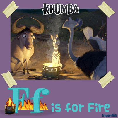 F- is for fire.. Yup and there is nothing better than hearing stories around a fire, especially when you have a friend who loves putting on a show!!  Remind you of anyone??  Tell us;)  The movie will soon be available on DVD!!!  Woot!  Download the e book today:  google play      ibooks  iOS: Coming Soon!
