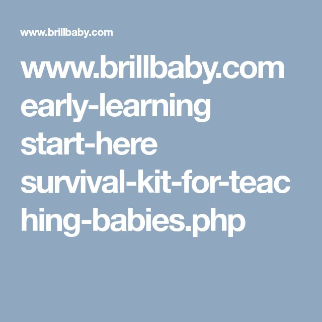 www.brillbaby.com early-learning start-here survival-kit-for-teaching-babies.php