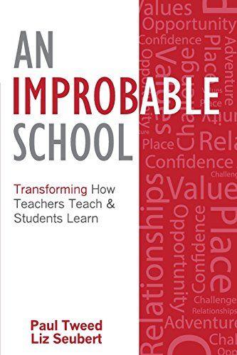 Amazon.com: An Improbable School: Transforming How Teachers Teach & Students Learn (9781511454780): Paul Tweed, Liz Seubert: Books