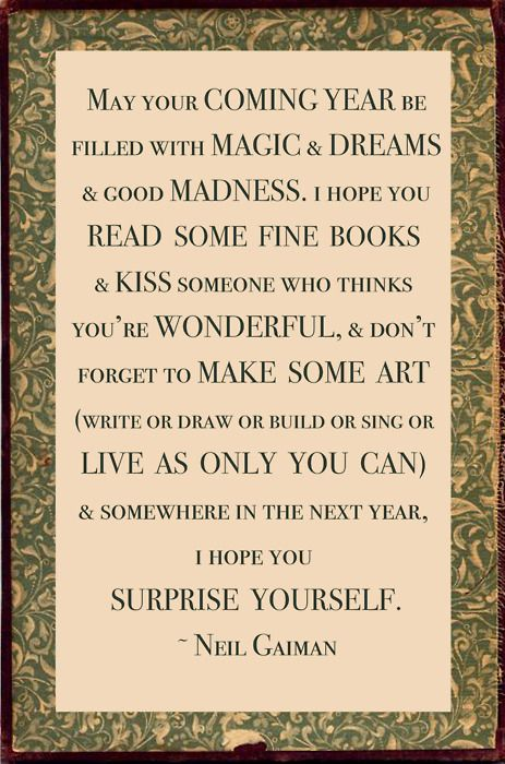 A New Year's wish from Neil Gaiman that stands the test of time. All the best in the coming year!