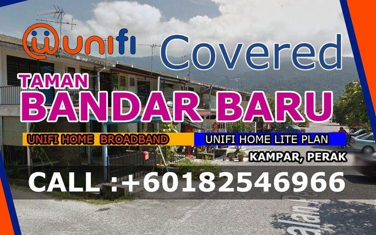 UniFi Kampar Coverage News: UniFi Home Available At Taman Bandar Baru, Kampar Perak