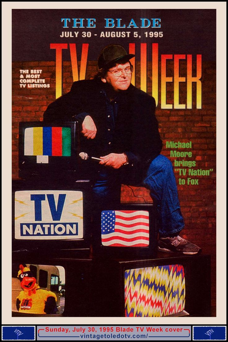 Vintage Toledo TV - Random Pages - July 30-August 5, 1995 TV Week cover with Michael Moore (Sun 7/30/95 Blade) TV Nation, on Fox (channel 36 in Toledo and channel 2 in Detroit).