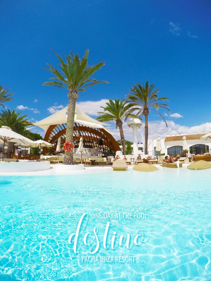 One day at the pool at the Destino Pacha Ibiza Resort