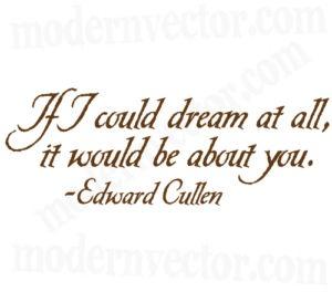Edward Cullen Twilight Vinyl Wall Quote