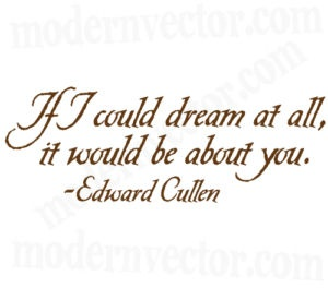 Edward Cullen Twilight Vinyl Wall Quote