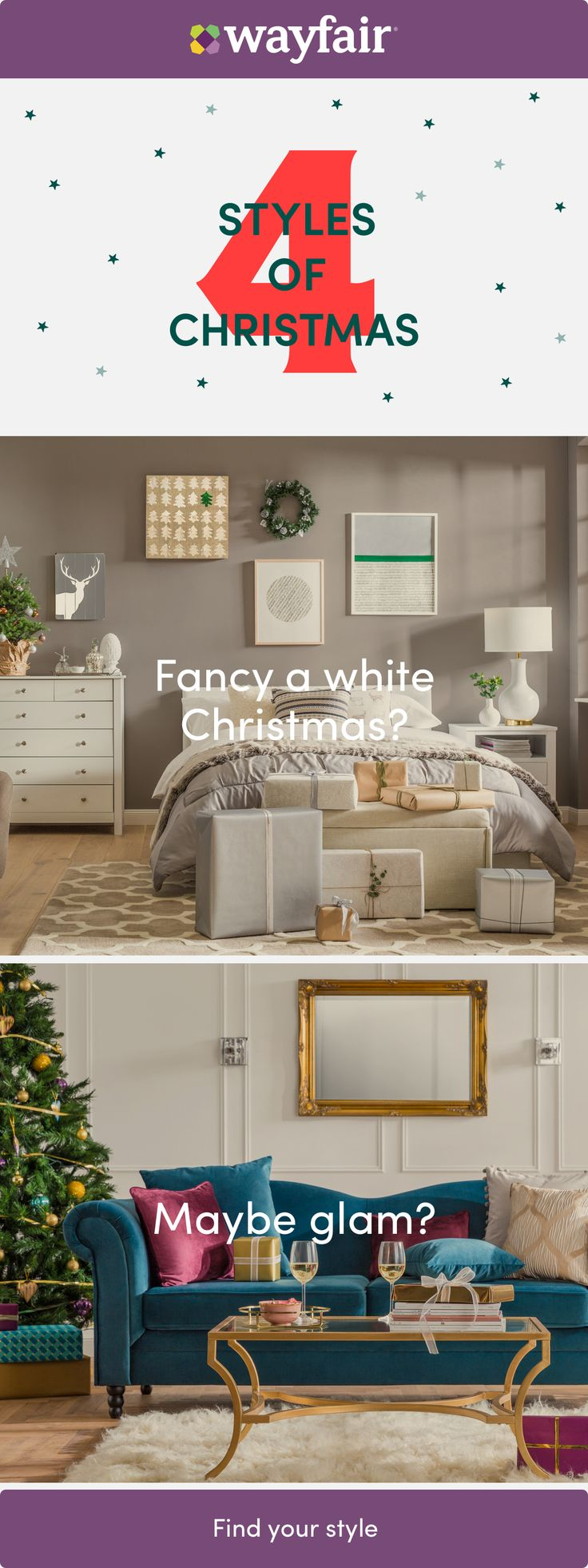 4 Christmas Styles: Traditional Christmas, White Christmas, Glam Christmas and Scandi Christmas. Visit Wayfair UK and sign up today to get access to exclusive deals everyday up to 70% off. Free shipping on all orders over £40.