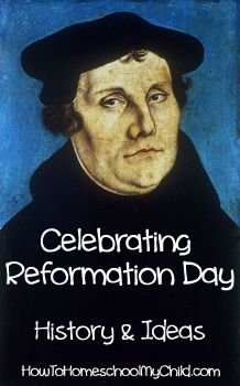 Martin Luther Reformation Day - fun ideas for alternative to Halloween...or use it when you study the Reformation ~ HowToHomeschoolMyChild.com