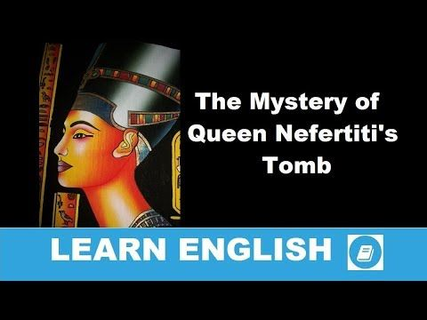 The Mystery of Queen Nefertiti's Tomb - Story with Subtitles