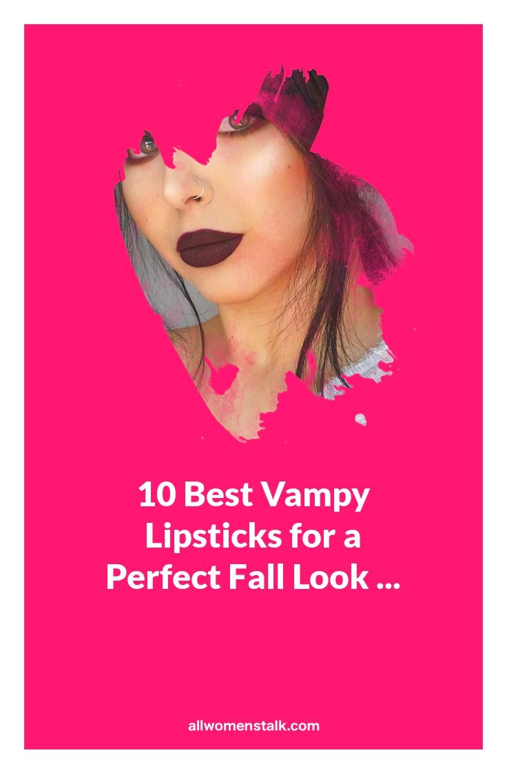 10 Best 👏 #Vampy Lipsticks 💄 for a #Perfect 👌 Fall 🍂 Look ... - #Makeup