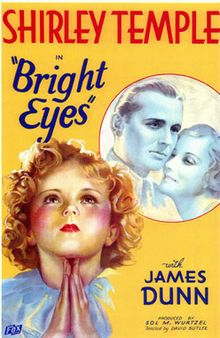 """Bright Eyes is a 1934 American comedy drama film directed by David Butler. The screenplay by William Conselman is based on a story by David Butler and Edwin Burke, and focuses on the relationship between bachelor aviator James 'Loop' Merritt (James Dunn) and his orphaned godchild, Shirley Blake (Shirley Temple). Merritt becomes involved in a custody battle for the child with a rich, elderly gentleman. The film featured one musical number, """"On the Good Ship Lollipop""""."""