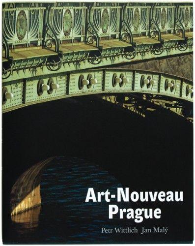 WITTLICH, Petr and Jan MALÝ. Art-Nouveau Prague.  The Charles University in Prague, The Karolinum Press, 2009.