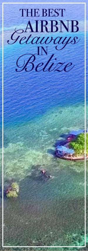 The Best Airbnb Getaways in Belize