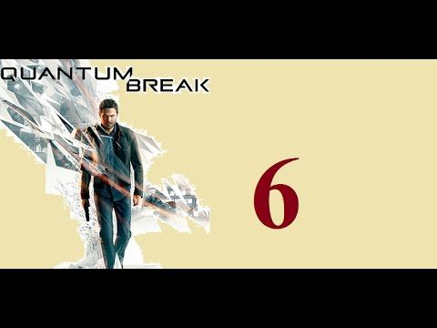 Quantum Break - Xbox One - Maxy Long Gameplay {6} No Commentary