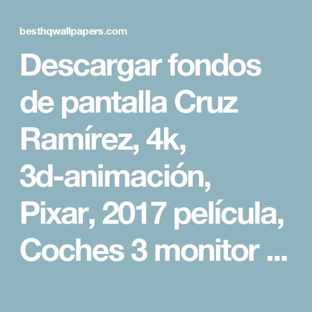 Descargar fondos de pantalla Cruz Ramírez, 4k, 3d-animación, Pixar, 2017 película, Coches 3 monitor con una resolución 3840x2160. Imagenes de escritorio