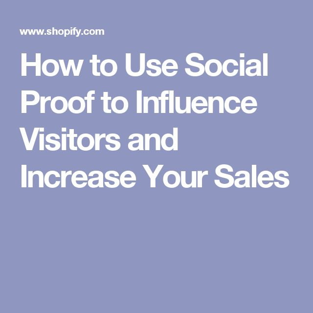 How to Use Social Proof to Influence Visitors and Increase Your Sales