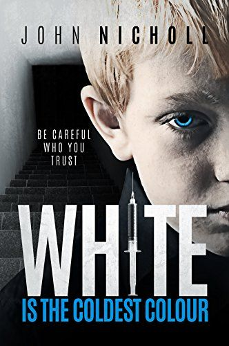 White is the Coldest Colour: A gripping dark psychological suspense thriller (Dr David Galbraith Book 1) by [Nicholl, John]