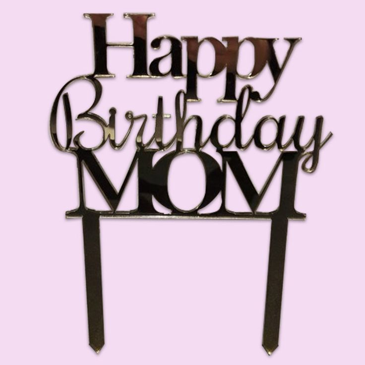 Happy Birthday Mom Cake Topper (Wood or Acrylic)