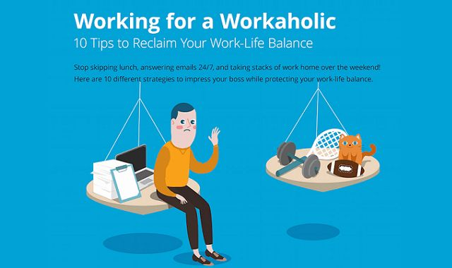 Working for a Workaholic: 10 Tips to Reclaim Your Work-Life Balance #Infographic
