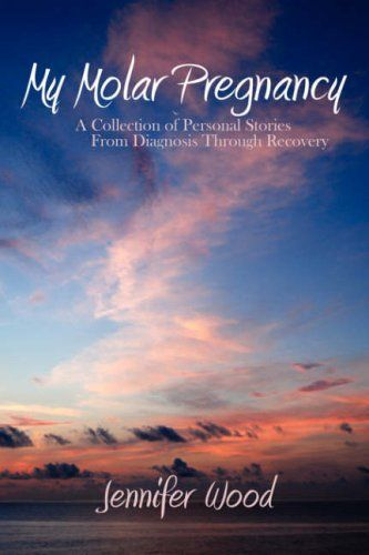 My Molar Pregnancy: A Collection of Personal Stories from Diagnosis Through Recovery by Jennifer Wood http://www.amazon.com/dp/0615212255/ref=cm_sw_r_pi_dp_zwQwub07VGNQC