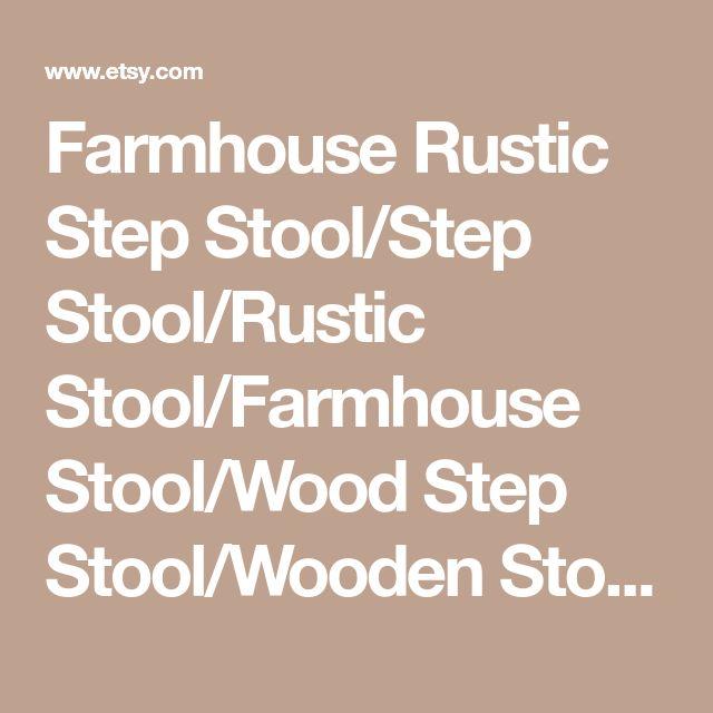 Farmhouse Rustic Step Stool/Step Stool/Rustic Stool/Farmhouse Stool/Wood Step Stool/Wooden Stool/Kids Step Stool/Toddler Step Stool