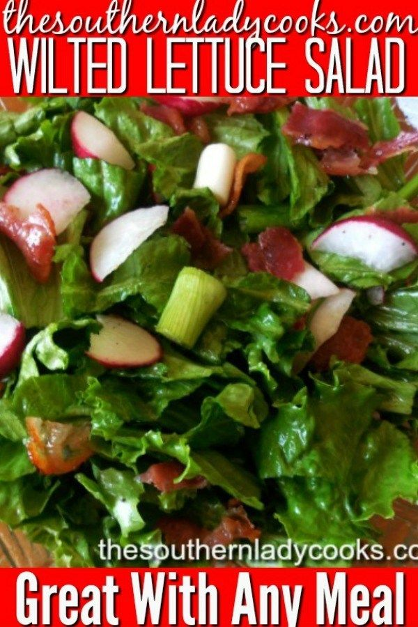 WILTED LETTUCE SALAD - The Southern Lady Cooks | SOUTHERN