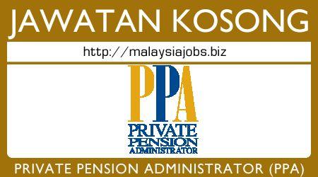 Jawatan Kosong Private Pension Administrator (PPA)