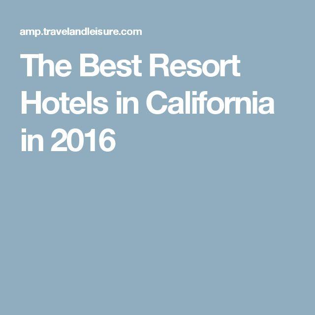 The Best Resort Hotels in California in 2016
