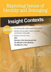 Insight Contexts 2014: Exploring Issues of Identity & Belonging . Covers texts:  Skin Summer of the Seventeenth Doll The Member of the Wedding The Mind of a Theif