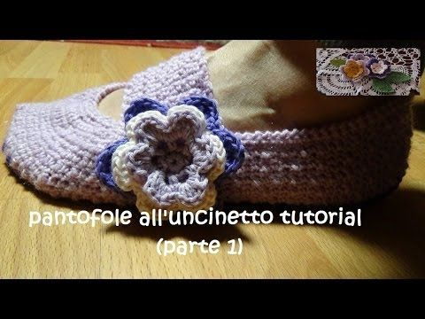 pantofole all'uncinetto tutorial (modello glicine) parte 1 - YouTube