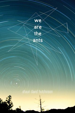 """We are the ants"". by Shaun David Hutchinson - He doesn't know why the world is going to end or why the aliens have offered him the opportunity to avert the impending disaster by pressing a red button. Since the suicide of his boyfriend, Jesse, Henry has been adrift. He's become estranged from his best friend, started hooking up with his sworn enemy, and his family is oblivious. As far as Henry is concerned, a world without Jesse is a world he isn't sure is worth saving."