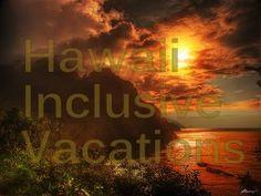 Hawaii Inclusive Vacations