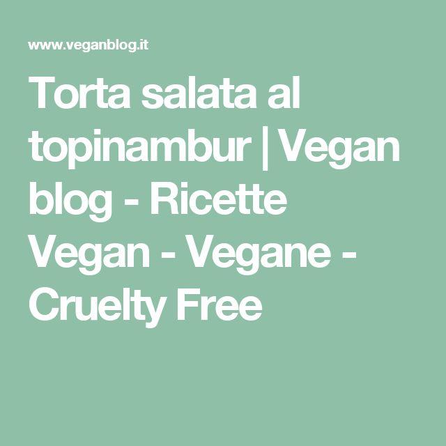 Torta salata al topinambur | Vegan blog - Ricette Vegan - Vegane - Cruelty Free