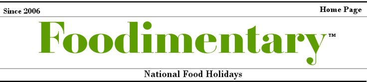 Foodimentary - National Food Holidays. A traditional newspaper header style. I like the idea but it would be better with a different font for the finer words.