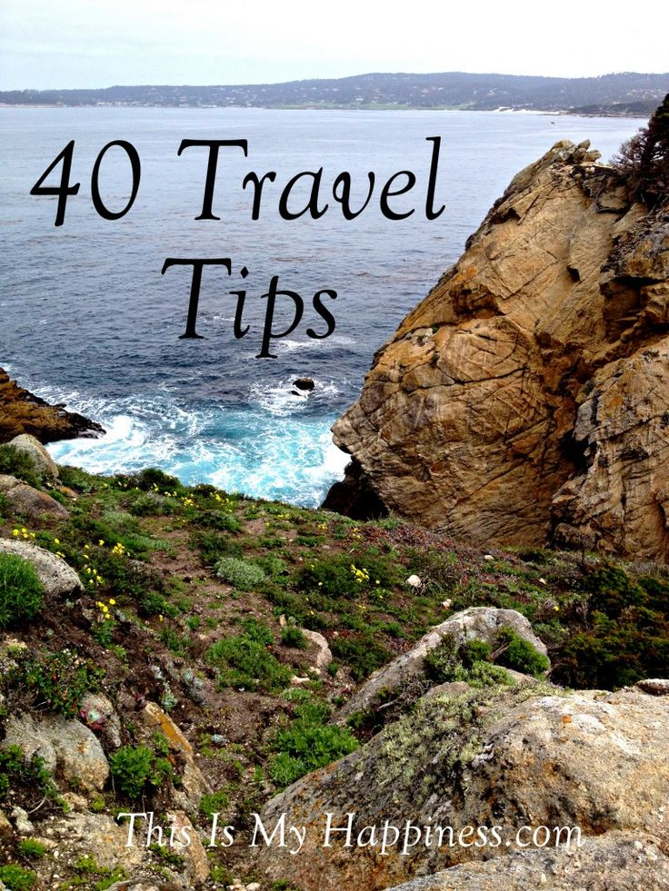 40 Top Travel Tips | This Is My Happiness.com  #travel